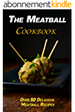 The Meatball Cookbook: Over 50 Delicious Meatball Recipes (English Edition)
