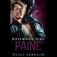 Rosewood High - Paine: Eine Highschoolliebe, Feinde werden Liebende. (Boys of Rosewood High 2)