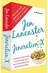 Jeneration X: One Reluctant Adult's Attempt to Unarrest Her Arrested Development; Or, Why It's Never Too Late for Her Dumb Ass to Learn Why Froot Loops Are Not for Dinner Paperback