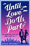 Until Love Do Us Part: A fun, feel-good romance (English Edition)