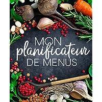 Mon planificateur de menus: Organise, suis et planifie tes menus de la semaine : Un journal, carnet de bord, agenda et…