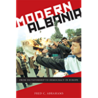 Modern Albania: From Dictatorship to Democracy in Europe (English Edition)