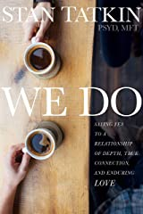 We Do: Saying Yes to a Relationship of Depth, True Connection, and Enduring Love Paperback