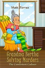 The Convenient Cadaver (Grandma Bertha Solving Murders Book 1) Kindle Edition