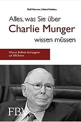 Alles, was Sie über Charlie Munger wissen müssen: Warren Buffetts Kompagnon auf gerade mal 100 Seiten Gebundene Ausgabe