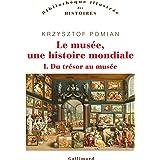 Le musée, une histoire mondiale (Tome 1-Du trésor au musée): Du trésor au musée