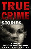 True Crime Stories: A Prequel: 4 Shocking True Crime Cases (English Edition)