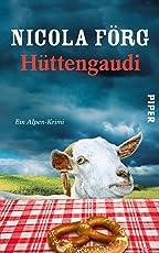 Hüttengaudi: Ein Alpen-Krimi (Alpen-Krimis 3)