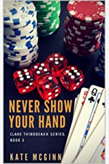 Never Show Your Hand (Clare Thibodeaux Series Book 3) Kindle Edition