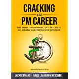Cracking the PM Career: The Skills, Frameworks, and Practices To Become a Great Product Manager (Cracking the Interview & Car