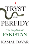 Tryst with Perfidy: The Deep State of Pakistan