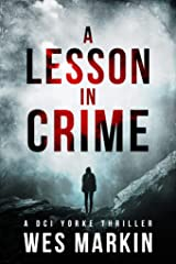A Lesson in Crime: A super-fast one-hour thrill ride from the author of One Last Prayer for the Rays (A DCI YORKE THRILLER Book 0) Kindle Edition