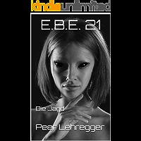 E.B.E. 21: Die Jagd