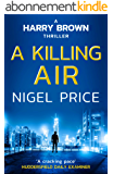 A Killing Air (Harry Brown Thriller Book 1) (English Edition)