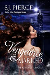 Vengeance Marked (The Alyx Rayer Trilogy Book 1) Kindle Edition
