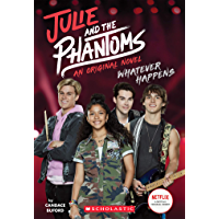 Whatever Happens (Julie and the Phantoms, Novel #1) (English Edition)