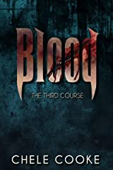 Blood: The Third Course: Book 3 in the Teeth Urban Fantasy Trilogy Kindle Edition