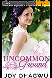 Uncommon Ground- Pleasant Hearts Christian Suspense Series-Book 1 (English Edition)