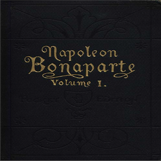 Life of Napoleon Bonaparte, Volume 1