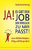 Ja! Es gibt den Job, der wirklich zu mir passt!: Mit dem WLS-Sinn-Kompass zu Erfolg und Erfüllung im Beruf (German…