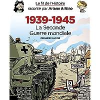Le fil de l'Histoire raconté par Ariane & Nino - Fourreau 1939 - 1945 - La Seconde Guerre mondiale