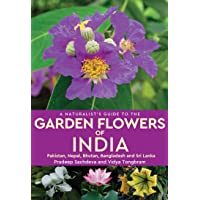 A Naturalist's Guide to the Garden Flowers of India