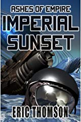 Imperial Sunset (Ashes of Empire Book 1) Kindle Edition