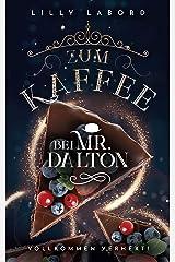 Zum Kaffee bei Mr. Dalton: Vollkommen verhext! (Die Asperischen Magier 3) Kindle Ausgabe