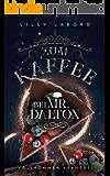 Zum Kaffee bei Mr. Dalton: Vollkommen verhext! (Die Asperischen Magier 3) (German Edition)