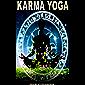 Karma Yoga: The Yoga Of Action