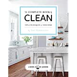 The Complete Book of Clean: Tips & Techniques for Your Home (Volume 1)