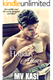 The Holiday Affair: Arranged Marriage with the Enemy? (An Indian Romance)