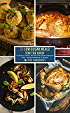 50 Low-Sugar Meals for the Oven: Cooking classic recipes the sugar-reduced way - measurements in grams (English Edition)