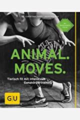 Animal Moves: Tierisch fit mit intensivem Ganzkörpertraining (GU Ratgeber Fitness) Kindle Ausgabe