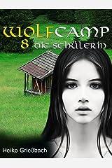 Wolfcamp: 8 Die Schülerin Kindle Ausgabe