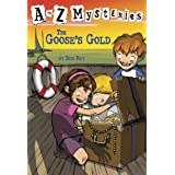 A to Z Mysteries: The Goose's Gold (A Stepping Stone Book(TM)): 7