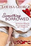 Something Borrowed (Something Borrowed Series Book 1) (English Edition)