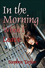 In The Morning When I Leave Kindle Edition