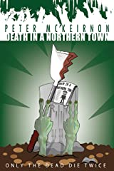 Death in a Northern Town 4: Only The Dead Die Twice Kindle Edition