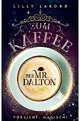 Zum Kaffee bei Mr. Dalton: Vorsicht: magisch! (Die Asperischen Magier 1) Kindle Ausgabe