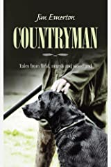 Countryman: Tales from field, marsh and woodland Kindle Edition
