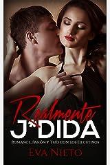 Realmente J*dida: Romance, Pasión y Trío con los Ejecutivos (Novela Romántica y Erótica) Versión Kindle