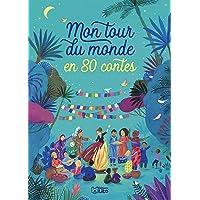 Les contes : Mon tour du monde en 80 contes - Dès 5 ans