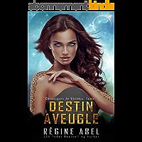 Destin Aveugle (Chroniques de Vérédia t. 2)