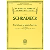 The School of Violin Technics Complete: Books 1-3 and Complete Scale Studies [Lingua inglese]
