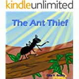 The Ant Thief: Children's Story Book that encourages Good Values – Picture Books for Kids Ages 3-5 – Read Aloud Book –Early L