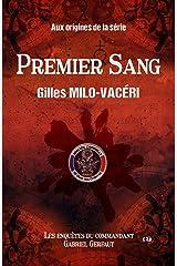 Premier sang: Les enquêtes du commandant Gabriel Gerfaut - Préquel Format Kindle