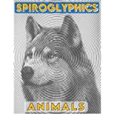 Spiroglyphics: Animals - Spiroglyphics coloring book - New Kind of Coloring with One Color to Use for Adults Relaxation…