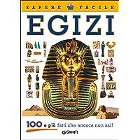 Egizi. 100 e più fatti che ancora non sai!