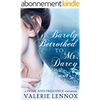Barely Betrothed to Mr. Darcy: a Pride and Prejudice variation (English Edition)